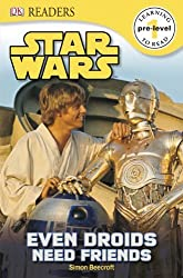 Star Wars Even Droids Need Friends (DK Readers Pre-Level 1) by Simon Beecroft (2013-11-01)