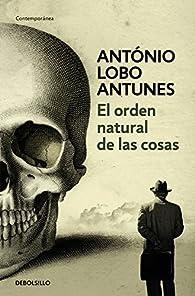 El orden natural de las cosas par  Antonio Lobo Antunes