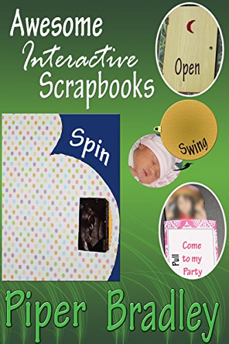 Awesome Interactive Scrapbooks: Pull, Lift, Spin, Swing and Open (English Edition) -