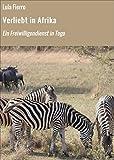 Verliebt in Afrika: Ein Freiwilligendienst in Togo (German Edition)