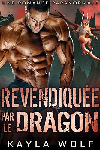 Revendiquée par le Dragon: Une Romance Paranormale