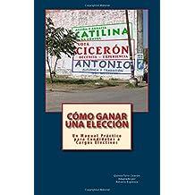 Cómo Ganar una Elección: Un Manual Práctico para Candidatos a Cargos Electivos