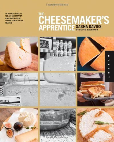 the-cheesemakers-apprentice-an-insiders-guide-to-the-art-and-craft-of-homemade-artisan-cheese-taught