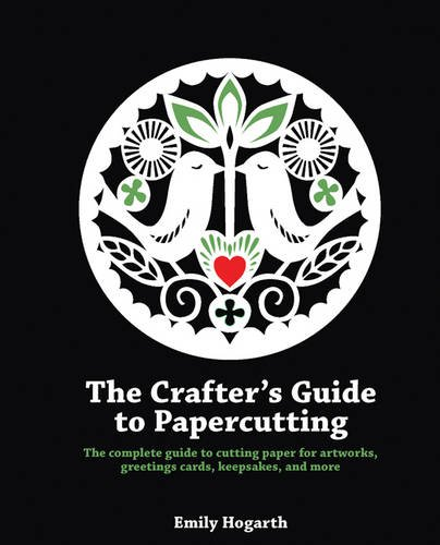 The Crafter's Guide to Papercutting Cover Image