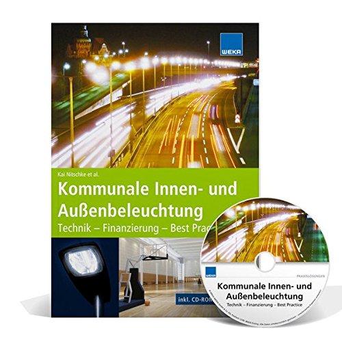 Kommunale Innen- und Außenbeleuchtung: Technik - Finanzierung - Best Practice (Fotografie Außenbeleuchtung)
