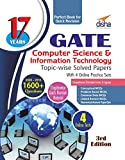 17 years GATE Computer Science & Information Technology Topic-wise Solved Papers (2000 - 16) with 4 Online Practice Sets