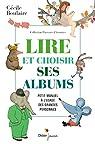 Lire et choisir ses albums, petit manuel à l'usage des grandes personnes par Boulaire