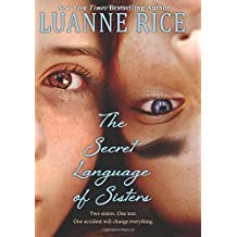 The Secret Language of Sisters by Luanne Rice (2016-02-23)