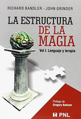Estructura De La Magia, La (1) por Richard Bandler