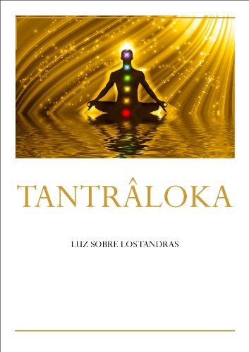 TANTRÂLOKA. LUZ SOBRE LOS TANTRAS eBook: Abhinavagupta ...