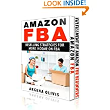 Fulfillment By Amazon Boxed Set: Fulfillment By Amazon For Beginners and Amazon FBA Reselling Strategies (amazon fba, fulfillment by amazon, reslling)