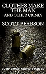 Clothes Make the Man and Other Crimes: Four Short Crime Stories (English Edition)