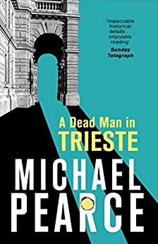 A Dead Man in Trieste: atmospheric historical crime from an award-winning author (English Edition)