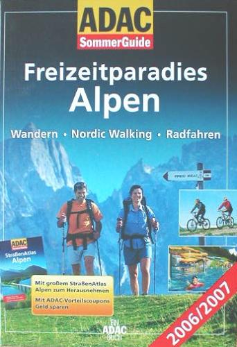 ADAC SommerGuide Alpen 2006/2007 Freizeitparadies Alpen