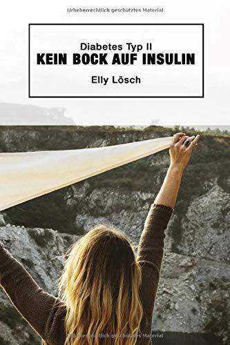 Diabetes Typ II - kein Bock auf Insulin: Wie heile ich mich selbst - ohne Medikamente - Taschenbuch Medikamenten