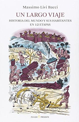 Un largo viaje: La Tierra y sus habitantes en 12 etapas
