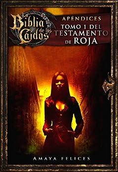 La Biblia de los Caídos. Tomo 1 del testamento de Roja (Spanish Edition)