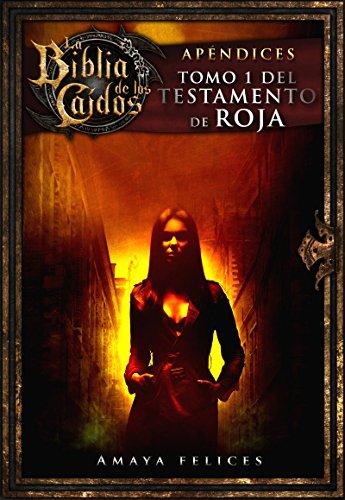 La Biblia de los Caídos. Tomo 1 del testamento de Roja por Amaya Felices