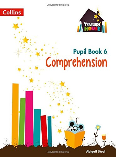 Comprehension Year 6 Pupil Book (Treasure House) por Abigail Steel