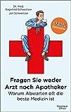 Fragen Sie weder Arzt noch Apotheker (Amazon.de)