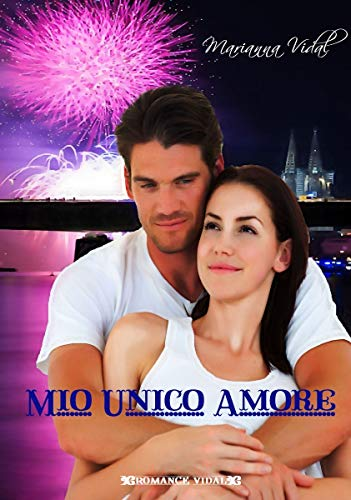 Mio unico amore (Latinos Vol. 7) di [Vidal, Marianna]