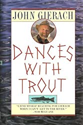Dances with Trout by John Gierach (1994-04-01)