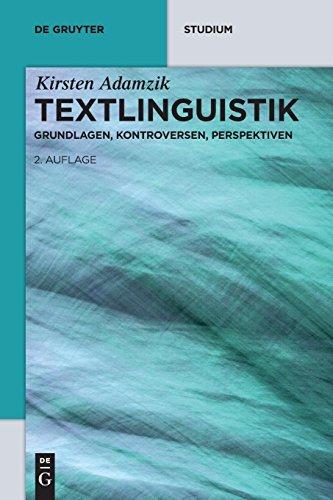 Textlinguistik: Grundlagen, Kontroversen, Perspektiven (De Gruyter Studium)