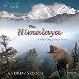The Himalaya - A Trek in Nepal's High Forests