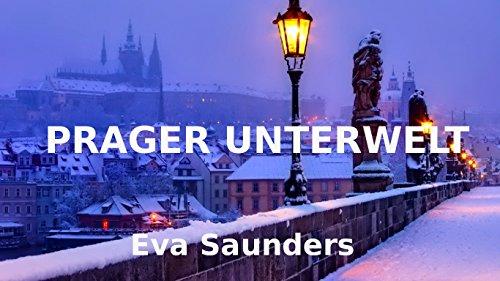 Prager Unterwelt: Kriminalfälle aus den Jahren 1922 bis 1975