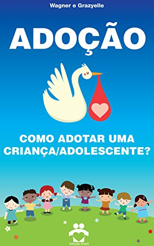 Adoção Brasil - Como adotar uma criança adolescente?: Gerando amor (Portuguese Edition) book cover