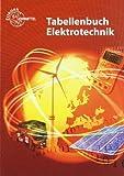 Tabellenbuch Elektrotechnik: Tabellen - Formeln - Normenanwendungen - Heinz O. Häberle, Gregor Häberle, Hans Walter Jöckel, Rudolf Krall, Bernd Schiemann, Siegfried Schmitt, Klaus Tkotz
