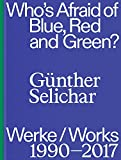 G�nther Selichar: Who?s Afraid of Blue, Red and Green? (1990?2017)