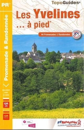 Les Yvelines... à pied : 44 promenades et randonnées