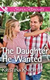 The Daughter He Wanted (Mills & Boon Superromance)