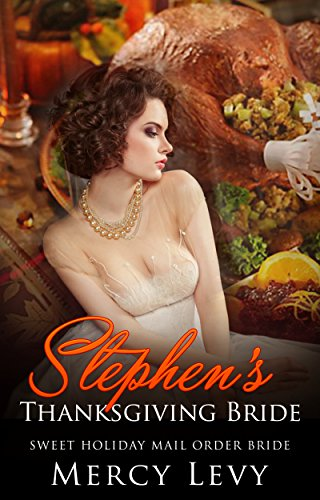 romance-mail-order-bride-stephens-thanksgiving-bride-sweet-clean-holiday-romance-contemporary-novele