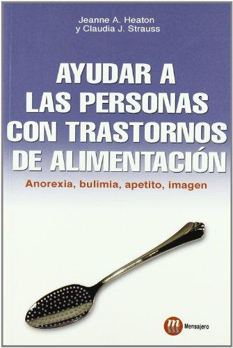 AYUDAR A LAS PERSONAS CON TRASTORNOS DE ALIMENTACION (Autorrealizacion) por Jeanne Albronda Heaton