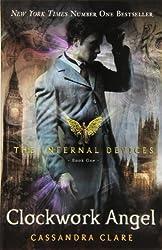 The Infernal Devices, Book 1 : Clockwork Angel