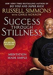 Success Through Stillness: Meditation Made Simple