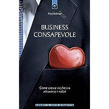 Business consapevole: Come creare ricchezza attraverso i valori. (NFP. Le chiavi del successo) (Italian Edition)