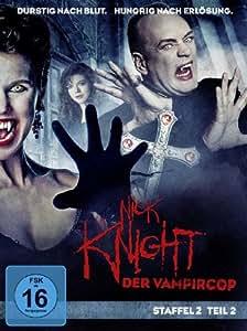 Nick Knight, der Vampircop - Staffel 2, Teil 2 [3 DVDs]