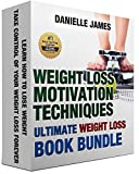 Weight Loss Motivation Techniques - Ultimate Weight Loss Book Bundle: Learn How to Lose Weight - Take Control of Your Weight Loss Forever (Free Yourself from Overeating and Binge Eating)