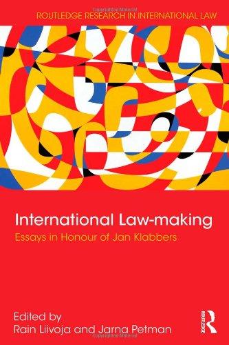 International Law-making: Essays in Honour of Jan Klabbers (Routledge Research in International Law) (Jan Internationales Recht Klabbers)