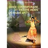 Danse contemporaine et théâtre indien un nouvel art ?