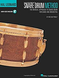 Hal Leonard Snare Drum Method: The Musical Approach to Snare Drum for Band and Orchestra by Rick Mattingly (2002-11-01)