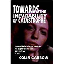 Towards the Inevitability of Catastrophe