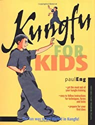 Kungfu for Kids (Martial Arts for Kids) by Paul Eng (2005-01-15)