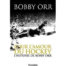 Pour l'amour du hockey: L'histoire de Bobby Orr