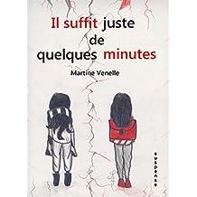 IL SUFFIT JUSTE DE QUELQUES MINUTES (SUSPENSE)