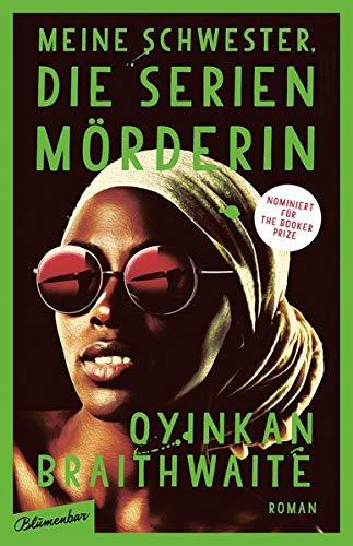 Buchseite und Rezensionen zu 'Meine Schwester, die Serienmörderin: Roman' von Oyinkan Braithwaite