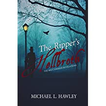 The Ripper's Hellbroth: Volume 1 (The Watchmaker Revelations)
